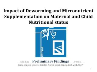 Impact of Deworming and Micronutrient Supplementation on Maternal and Child Nutritional status