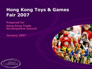 Prepared for  Hong Kong Trade Development Council January 2007