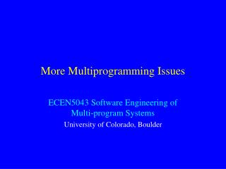 More Multiprogramming Issues