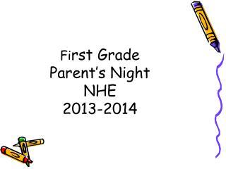 Fi rst Grade Parent�s Night NHE 2013-2014