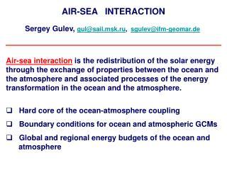 Sergey Gulev,  gul@sail.msk.ru ,   sgulev@ifm-geomar.de