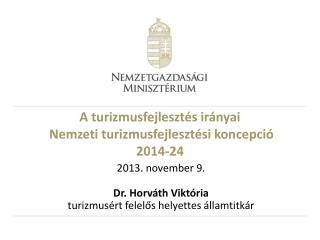 A turizmusfejlesztés irányai  Nemzeti turizmusfejlesztési koncepció 2014-24