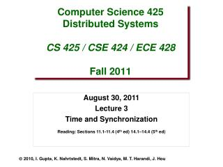 Computer Science 425 Distributed Systems CS 425 / CSE 424 / ECE 428 Fall  2011