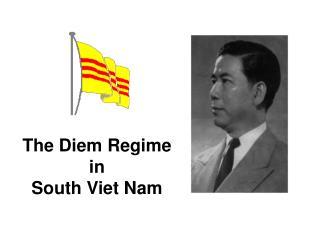 The Diem Regime in  South Viet Nam
