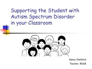 Supporting the Student with Autism Spectrum Disorder in your Classroom