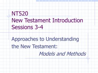 NT520 New Testament Introduction Sessions 3-4