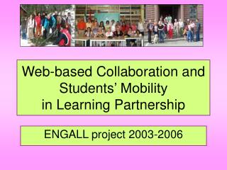 Web-based Collaboration and Students  Mobility in Learning Partnership