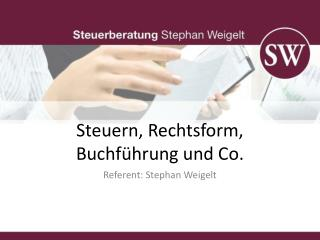 Steuern, Rechtsform, Buchführung und Co.