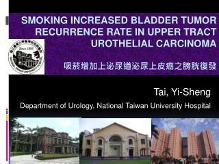 Tai, Yi-Sheng Department of Urology, National Taiwan University Hospital