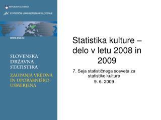 Statistika kulture – delo v letu 2008 in 2009