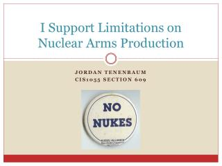 I Support Limitations on Nuclear Arms Production