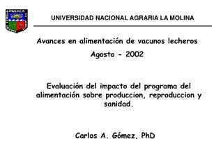 Evaluación del impacto del programa del alimentación sobre produccion, reproduccion y sanidad.