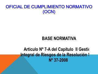 OFICIAL DE CUMPLIMIENTO NORMATIVO (OCN)
