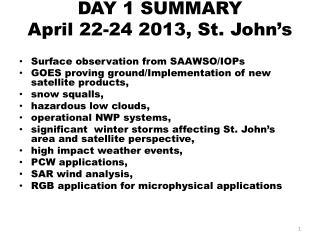 DAY 1  SUMMARY April 22-24 2013, St. John's