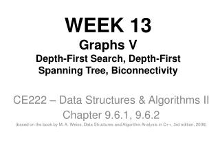 WEEK 13 Graphs V Depth-First Search, Depth-First Spanning Tree, Biconnectivity