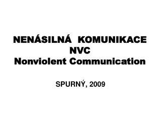 NEN�SILN�  KOMUNIKACE NVC   Nonviolent Communication
