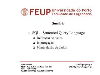 Sumário SQL - Strucured Query Language   Definição de dados   Interrogação   Manipulação de dados