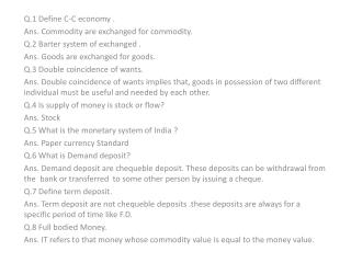 Q.1 Define C-C economy . Ans. Commodity are exchanged for commodity.