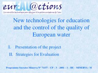 New technologies for education and the control of the quality of European water