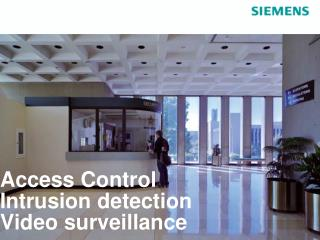 Access Control Intrusion detection Video surveillance