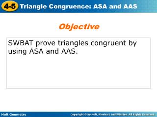 SWBAT prove triangles congruent by using ASA and AAS.