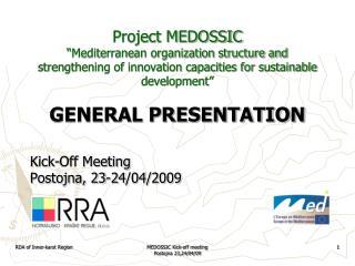 Kick-Off Meeting  Postojna ,  23 - 24 /0 4 /200 9