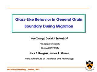 Hao Zhang 1 , David J. Srolovitz 1,2 1  Princeton University 2  Yeshiva University