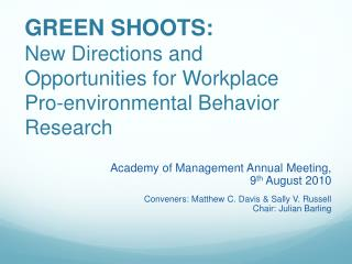 GREEN SHOOTS:  New Directions and Opportunities for Workplace  Pro-environmental Behavior Research