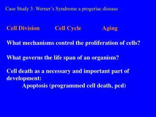 Case Study 3: Werner s Syndrome a progeriac disease