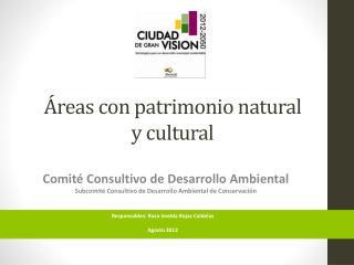 Áreas con patrimonio natural             y cultural