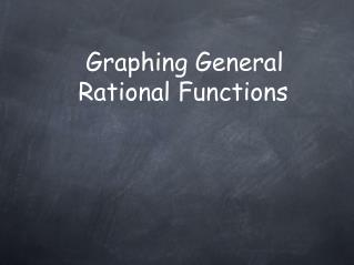 Graphing General Rational Functions