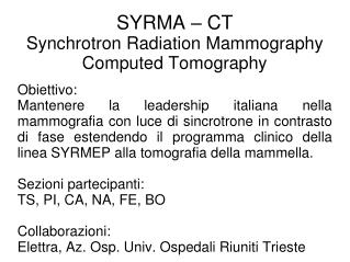 SYRMA – CT Synchrotron Radiation Mammography  Computed Tomography