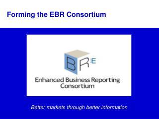 Forming the EBR Consortium