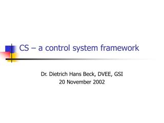 CS – a control system framework