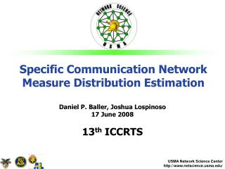 Specific Communication Network Measure Distribution Estimation