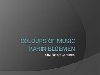 Colours  of  music Karin Bloemen