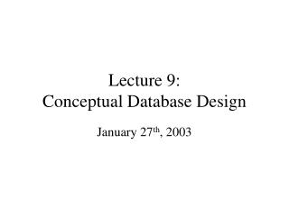 Lecture 9: Conceptual Database Design