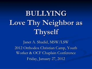 BULLYING Love Thy Neighbor as Thyself