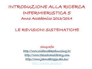 INTRODUZIONE ALLA RICERCA INFERMIERISTICA 5 Anno Accademico 2013/2014
