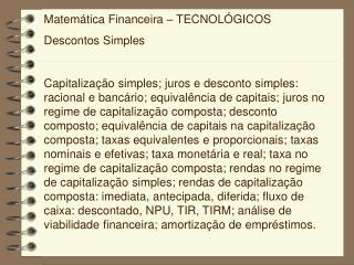 Matemática Financeira – TECNOLÓGICOS Descontos Simples