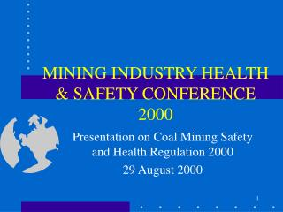 MINING INDUSTRY HEALTH & SAFETY CONFERENCE 2000