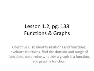 Lesson 1.2, pg. 138 Functions & Graphs
