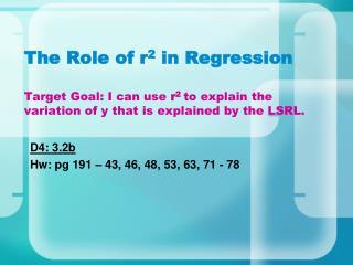 D4: 3.2b Hw: pg 191 � 43, 46, 48, 53, 63, 71 - 78