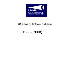 20 anni di fiction italiana (1988 - 2008)