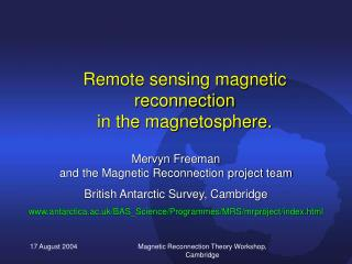 Remote sensing magnetic reconnection  in the magnetosphere.