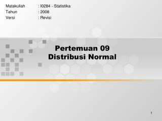 Pertemuan  09 Distribusi  Normal