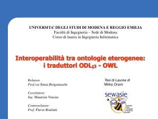 Interoperabilità tra ontologie eterogenee: i traduttori ODL I 3  - OWL