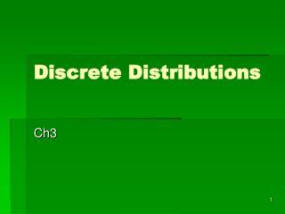 Discrete Distributions