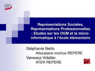 Stéphanie Netto Allocataire-motrice REPERE Vanessa Vidaller ATER REPERE