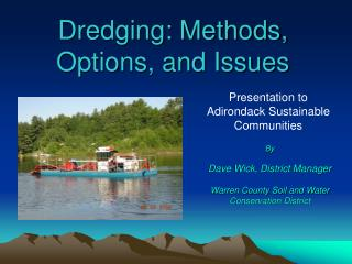 Dredging: Methods, Options, and Issues
